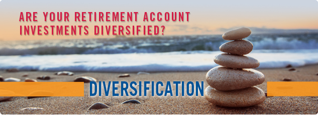 Are your retirement account investments diversified?