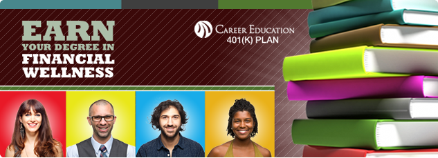 Career Education 401k plan. Earn your degree in financial wellness.