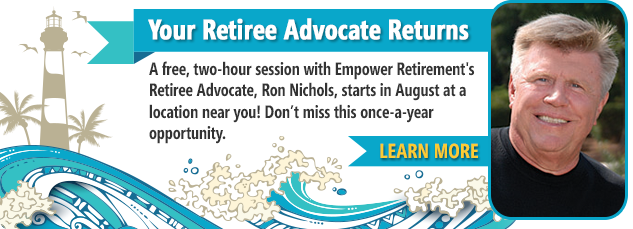Free Educational Seminar To help you transition from the working world to retired life, your Retiree Advocate, Ron Nichols, will deliver a free educational seminar called Make the Most of Your Retirement. If you are nearing retirement or are already retired,this seminar is for you!