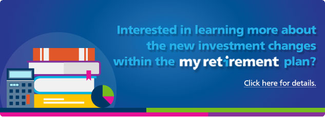 Interested in learning more about the new investment changes within the my retirement plan?