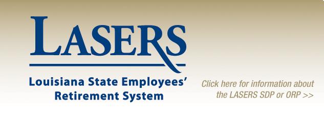 LASERS. Louisiana State Employess' Retirement System.