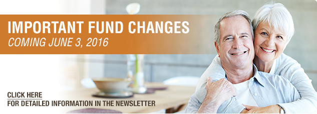 Important fund changes. Coming June 3, 2016. click here