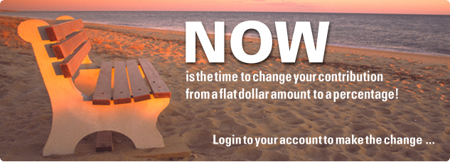 Now is the time to change your contribution from a flat dollar amount to a percentage!