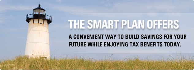 The SMART Plan offers a convenient way to build savings for your future while enjoying tax benefits today.