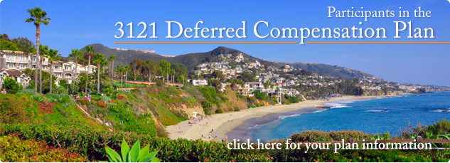 Participants in the 3121 Deferred Compensation Plan. Click here for your plan information.
