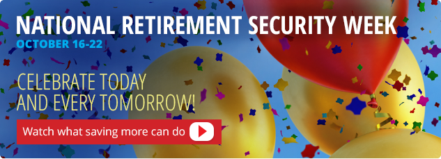 National Retirement Security Week, October 16th to 22nd