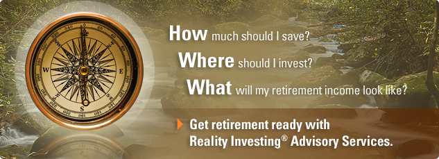 How much should I save? Where should I invest? What will my retirement income look like? Get retirement ready with Reality Investing Advisory Services.