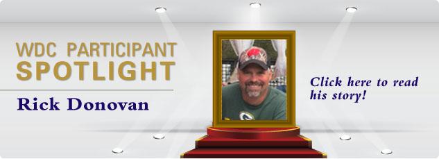 WDC_Participant SPOTLIGHT - Rick Donovan. Click here to read his success story!